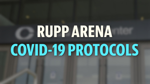Rupp Arena COVID procedures for UK basketball games, concerts and events