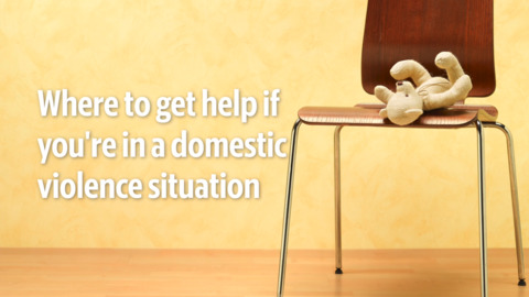 In a domestic violence situation? Here's where to find help