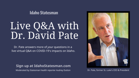 Watch: Live Q&A on COVID-19 with top Idaho health expert Dr. David Pate