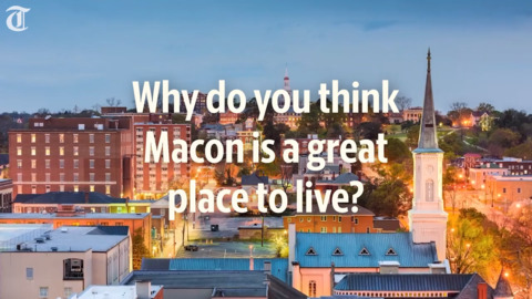 What's great about living in Macon? There's plenty, residents say