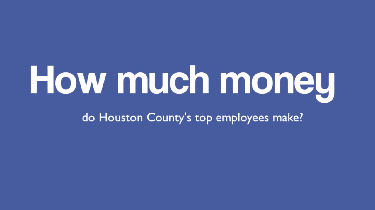 Here's how much money Houston County employees made in 2018