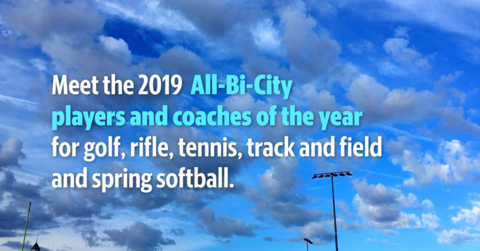 2019 All Bi-City players, coaches of the year for golf,  tennis, track & field, spring softball, rifle