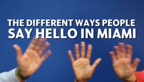 The different ways people say hello in Miami
