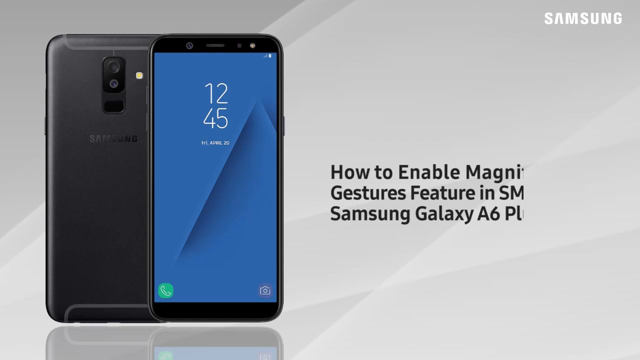 Galaxy A6 Plus: Enable Magnification Gestures Feature