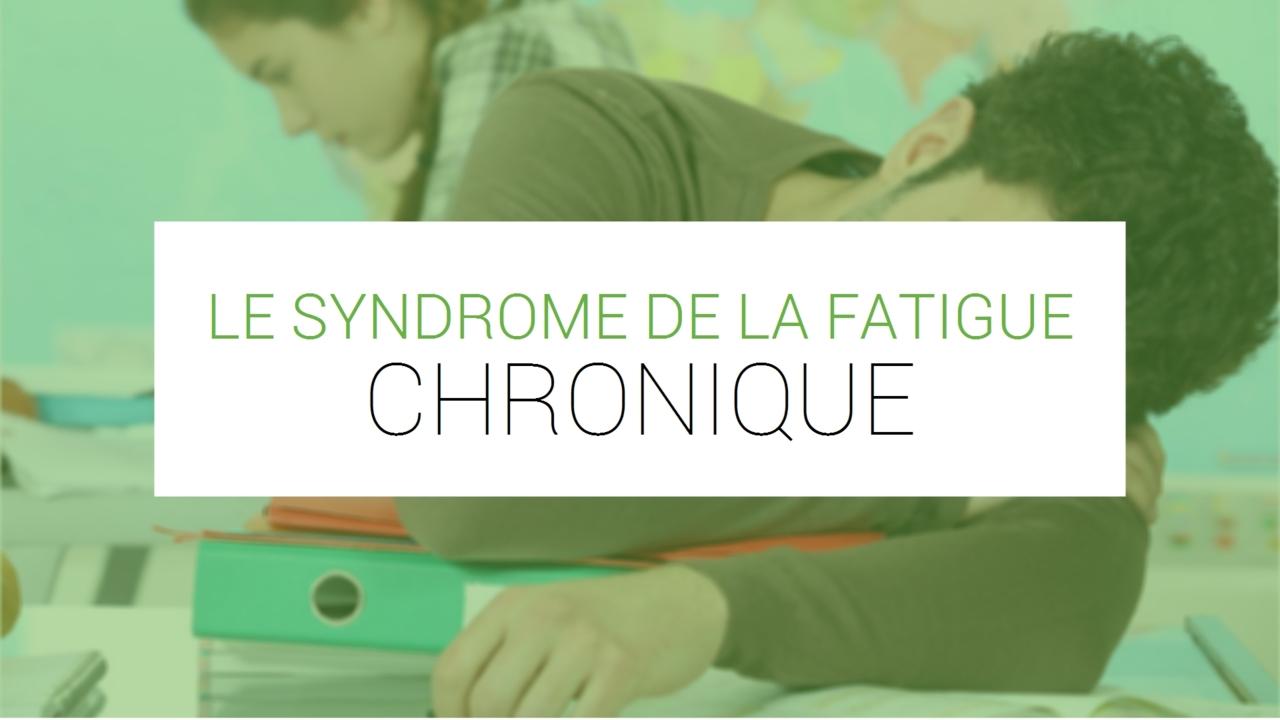 Syndrome de fatigue chronique (encéphalomyélite myalgique ...
