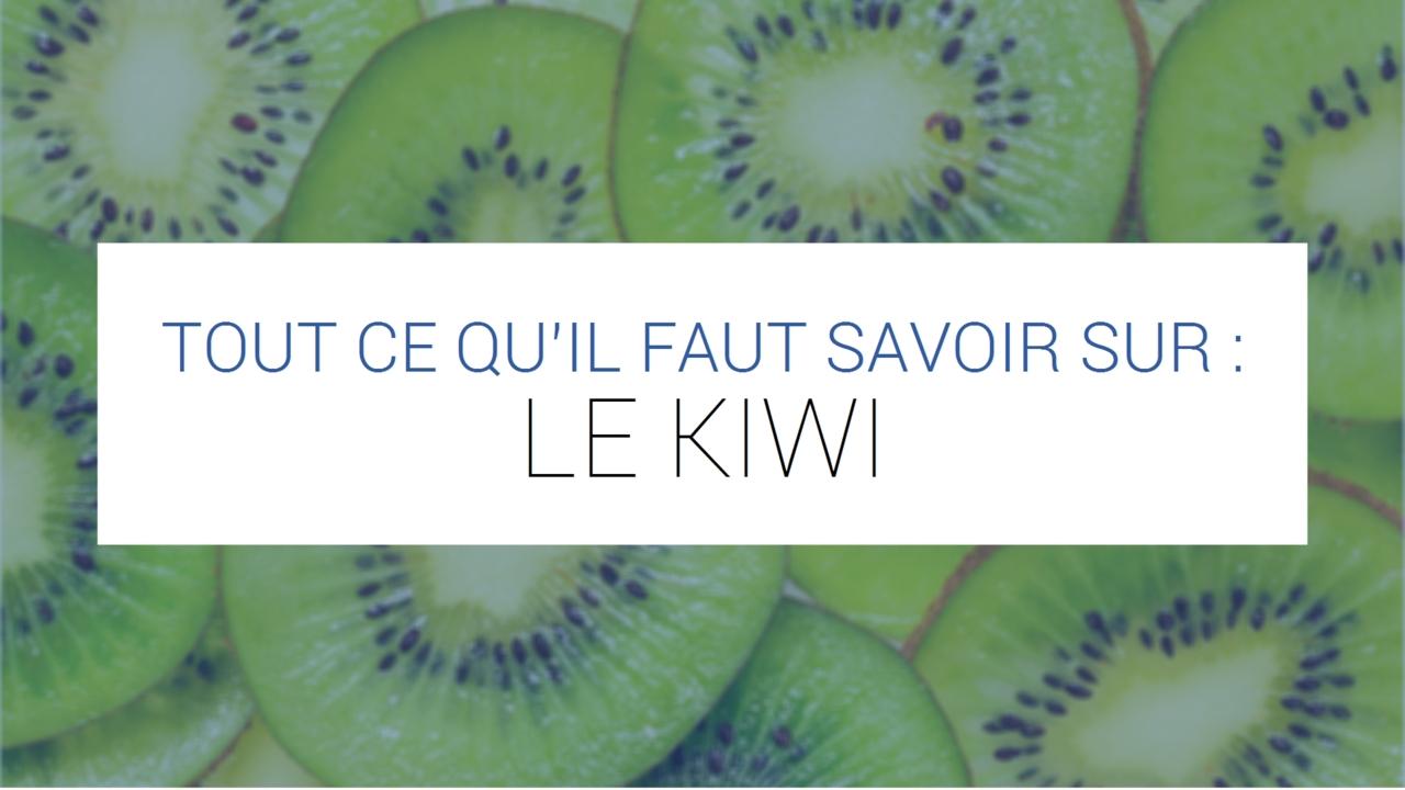 7d025c72b9af3e Le Kiwi - Bienfaits, Conservation, Vitamines, Allergies...