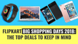 Flipkart Big Shopping Days: Apple iPhone X, Google Pixel 2, Redmi Note 5 and other top deals to consider