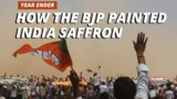 Opinion | How The BJP Painted India Saffron In 2017