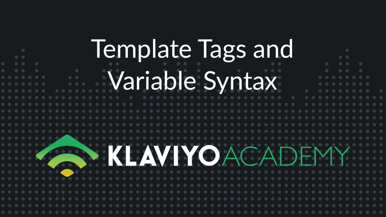 Template tags and variable syntax klaviyo help center maxwellsz
