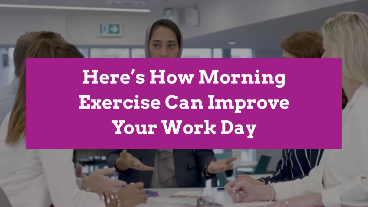 Here's How Morning Exercise Can Improve Your Work Day