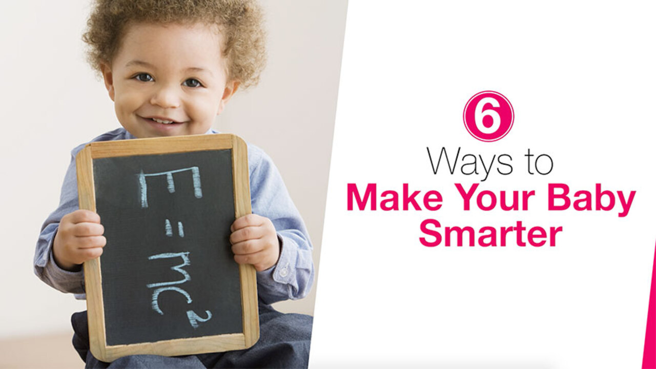 6 Ways to Make Your Baby Smarter