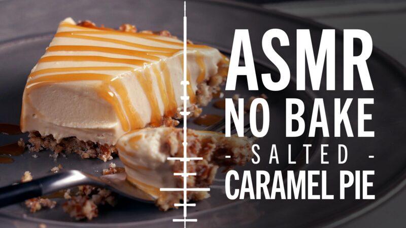ASMR | No Bake Salted Caramel Pie