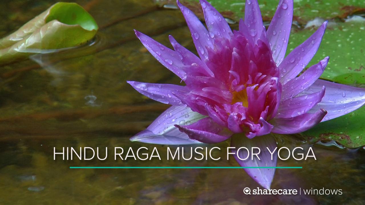 36 Minutes of Hindu Raga Music for Yoga