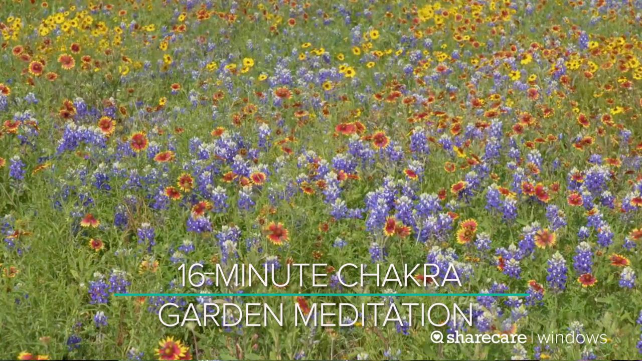 16-Minute Chakra Garden Meditation