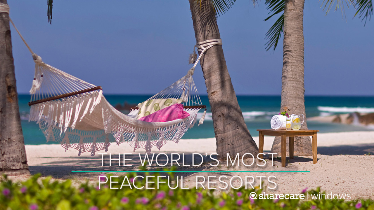 A One-Hour Stay at the World's Most Peaceful Resorts