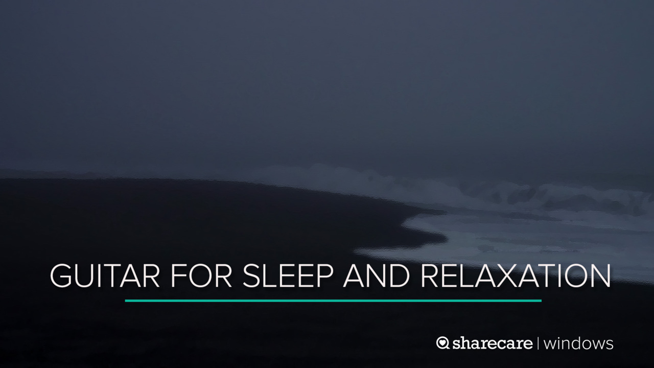45 Minutes of Guitar for Sleep and Relaxation