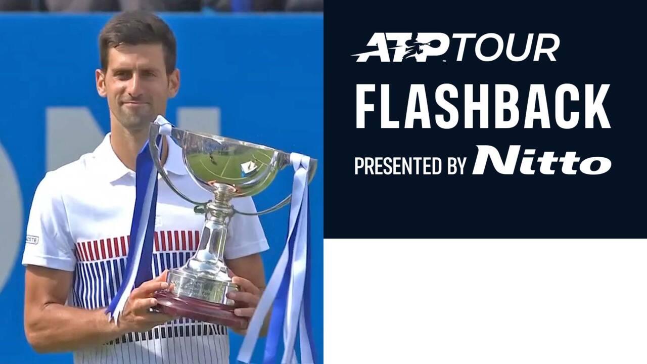 ATP Tour Flashback Presented by Nitto: Djokovic's Eastbourne Triumph