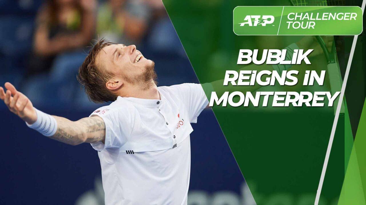 Bublik Claims Third Title Of 2019 In Monterrey