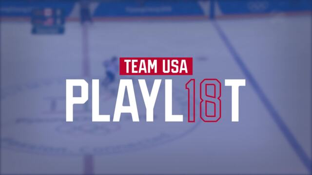 Team USA 2018 Playlist: The U.S. Women's Hockey Team Earn Olympic Gold