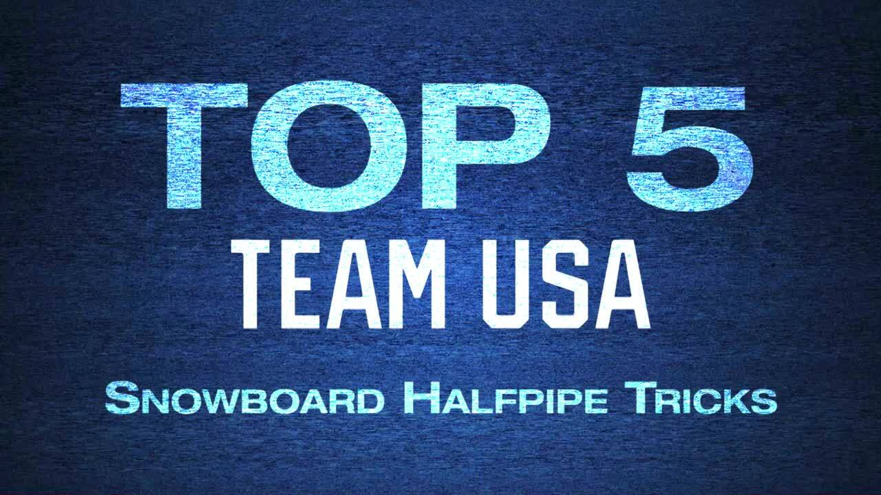Top 5 Team USA Olympic Snowboard Halfpipe Tricks