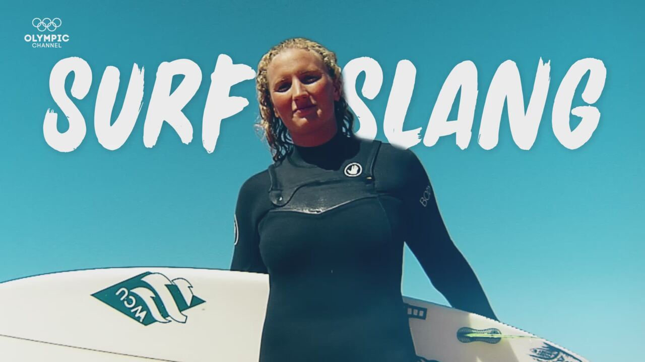 Olympic Channel: Surf Slang With Kayleigh Gilchrist