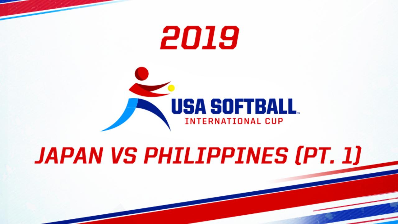 2019 USA Softball International Cup - Japan vs Philippines (pt. 1)