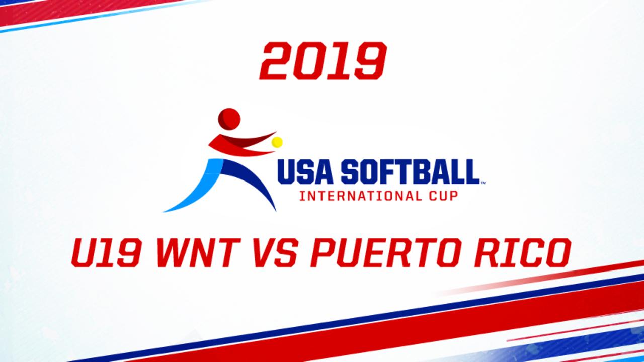 2019 USA Softball International Cup - U19 WNT vs Puerto Rico