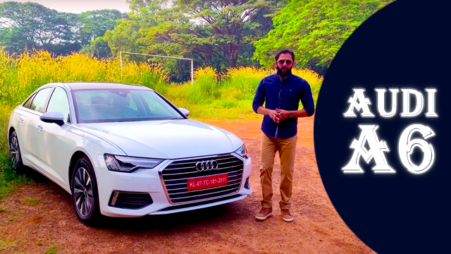 2019 Audi A6 Detailed Malayalam Review     Pilot On Wheels