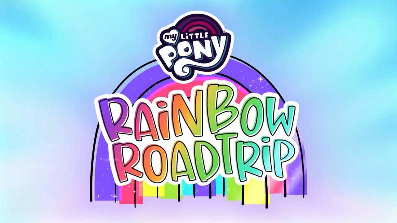 MLP Rainbow Roadtrip special