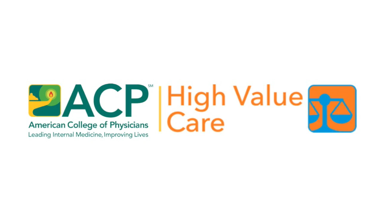 High Value Care | Clinical Information | ACP