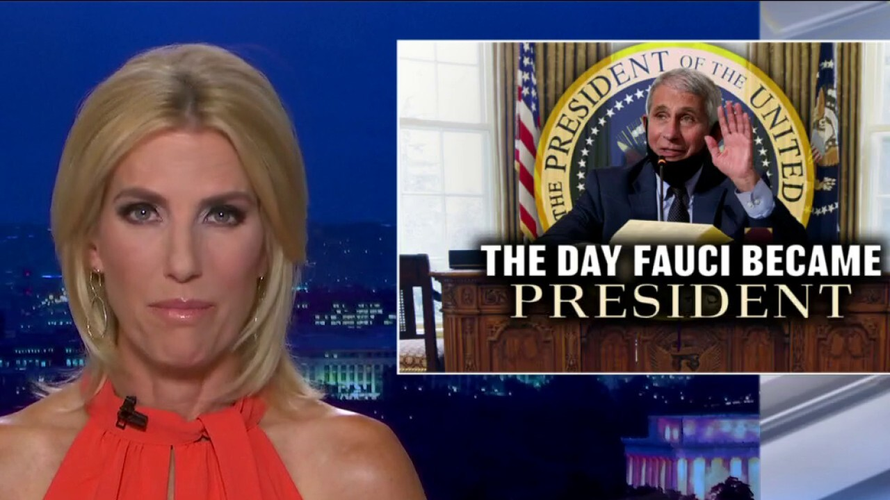 Ingraham: The day Fauci became president