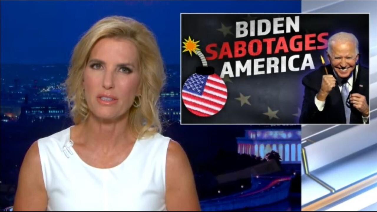 Ingraham: How Biden is sabotaging America