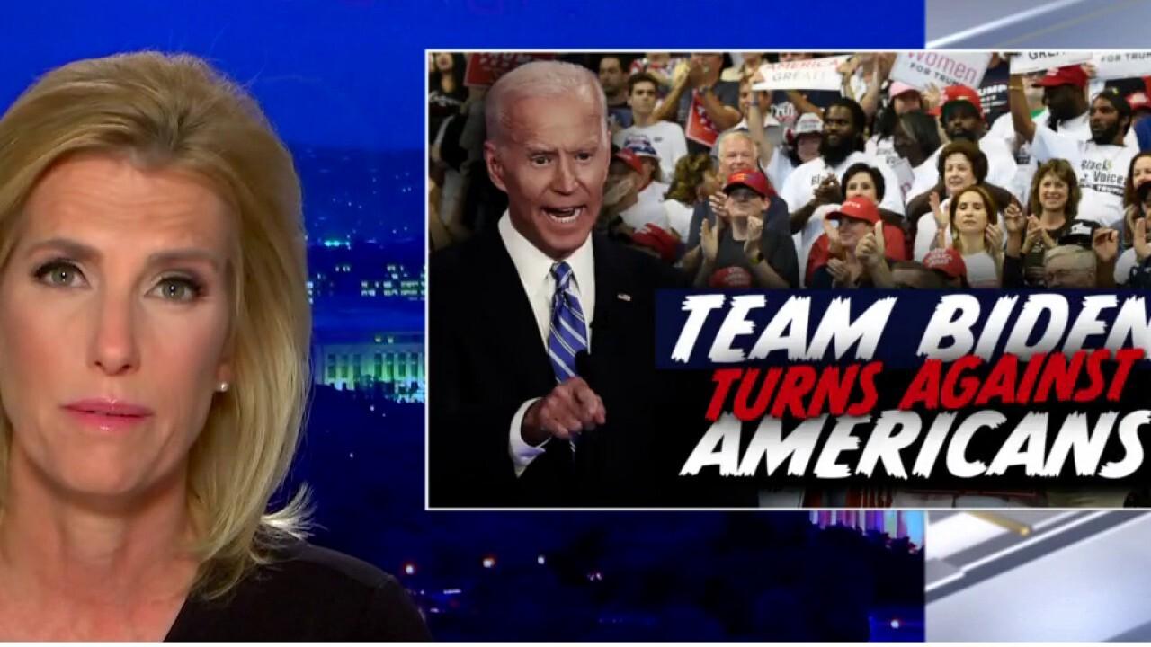Ingraham: 'Team Biden turns against America'