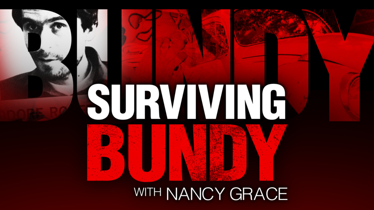 Available Now on Fox Nation: 'Surviving Bundy' with Nancy Grace