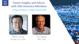 Career Insights and Advice from OSA Honorary Members Milton Chang and Erich Ippen