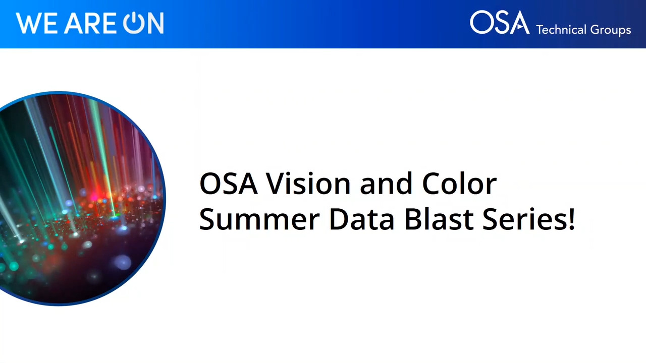 OSA Vision and Color Summer Data Blast Series: Advanced Optical Techniques and Imaging for Clinical and Preclinical Applications