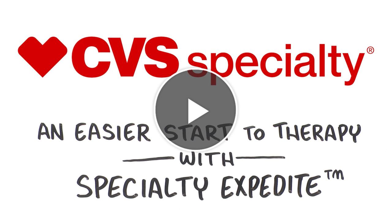 CVS Health – An Easier Start To Therapy With Specialty Expedite™