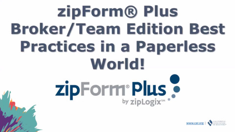 zipForm® Plus Broker/Team Edition Best Practices in a Paperless World!