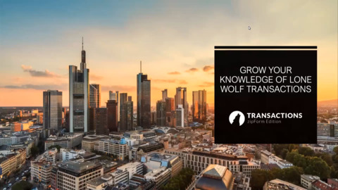 Grow your Knowledge of Lone Wolf Transactions (zipForm Edition) - Learning the Basics