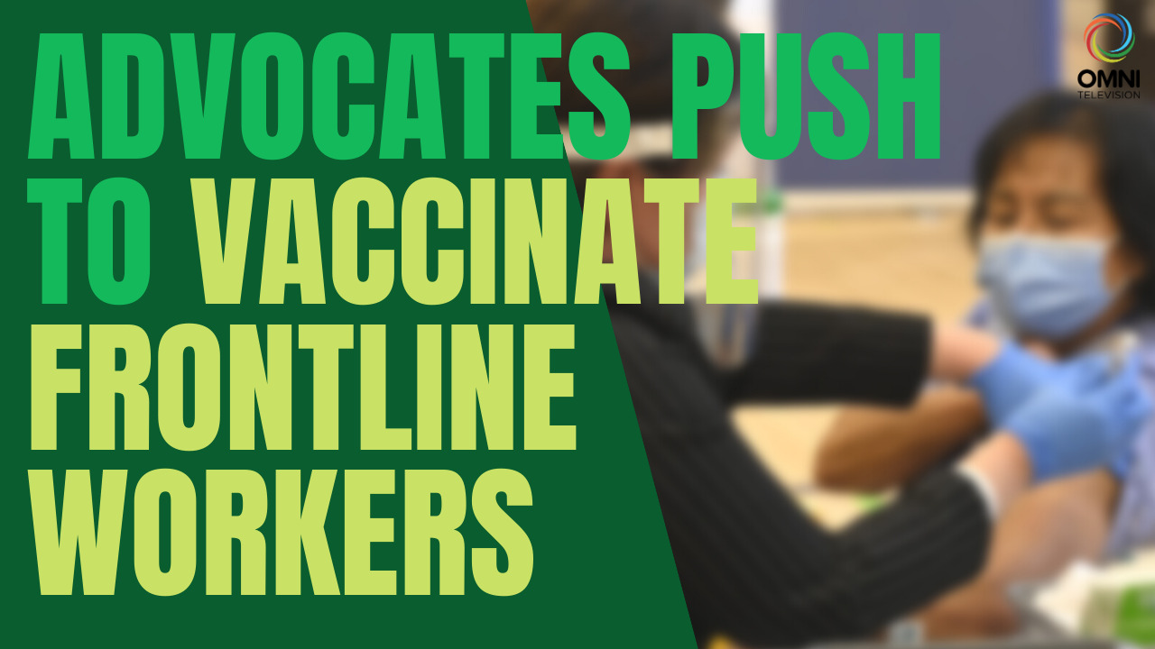 Chinese advocates want Ontario frontline workers vaccinated first | OMNI News Mandarin