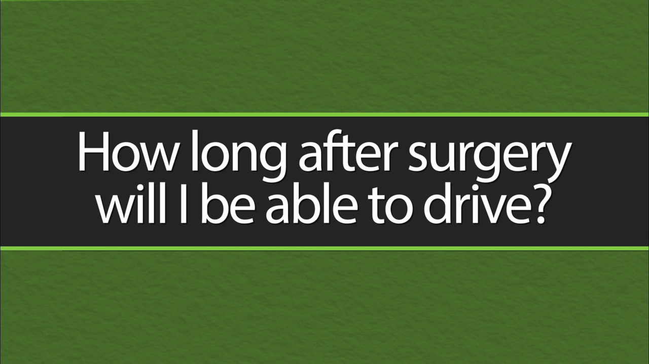 When Can You Drive After Surgery?