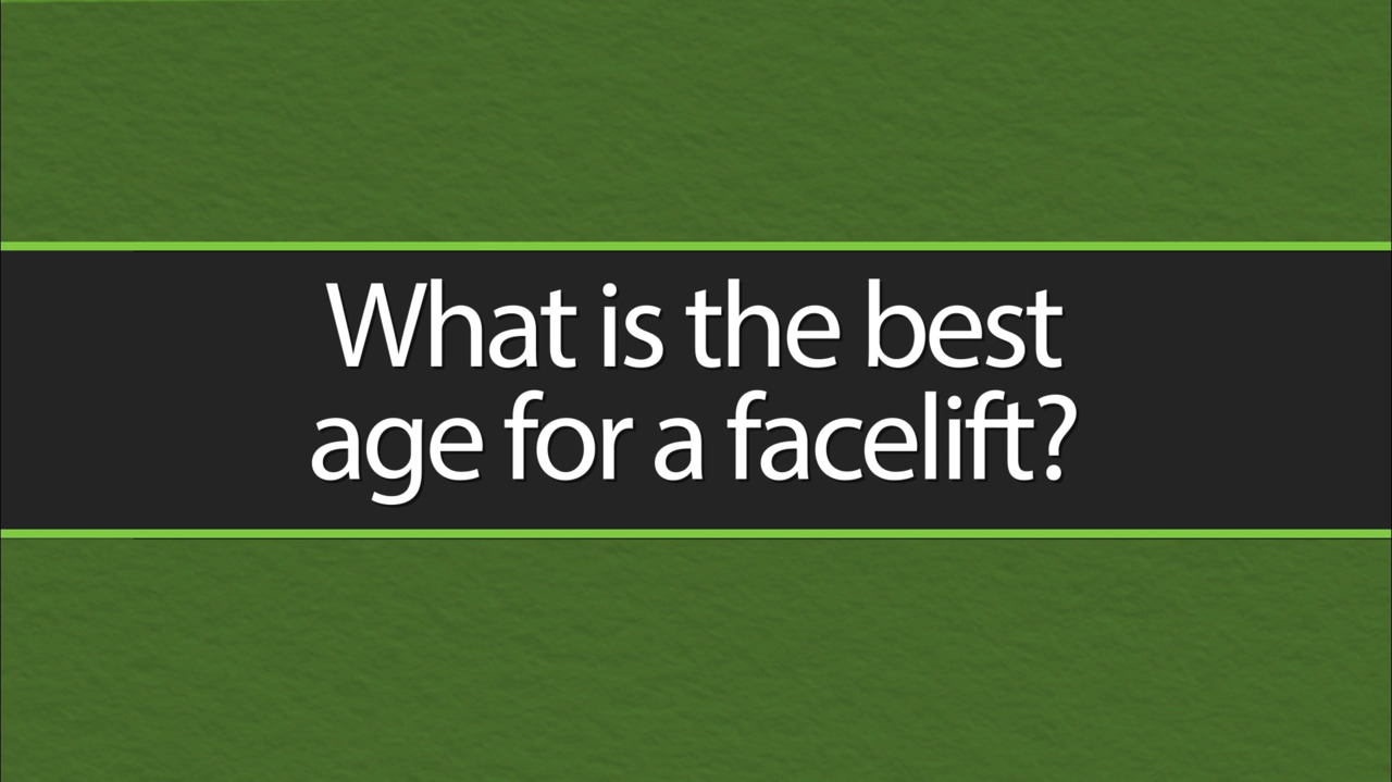 What is the Best Age for a Facelift?