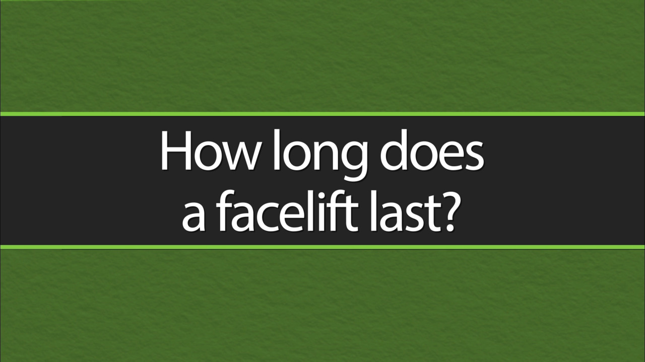 How Long Does a Facelift Last?