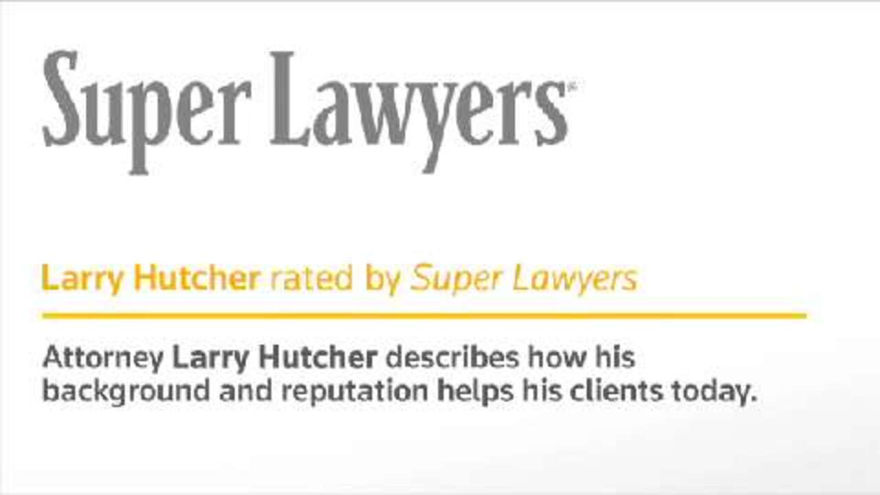 Larry Hutcher, New York Attorney- Super Lawyers