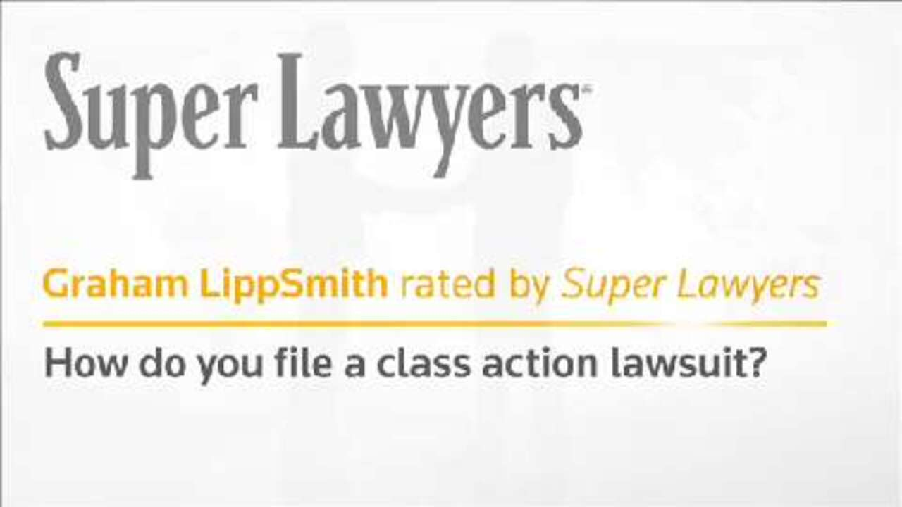 How Do You File a Class Action Lawsuit? By Graham LippSmith