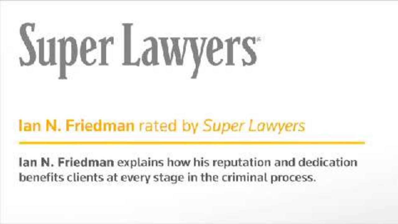 Ian Friedman, Cleveland Criminal Law Attorney- Super Lawyers
