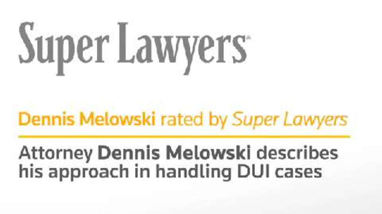 Dennis Melowski, Sheboygan DUI Attorney - WI Super Lawyers