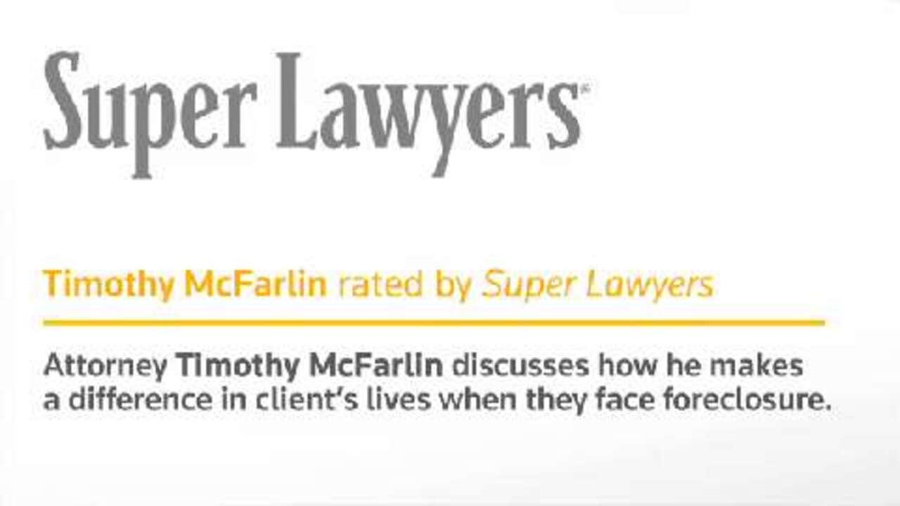 Timothy McFarlin, Irvine Foreclosure Attorney- Super Lawyers